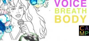 (PAST) VOICE + BREATH + BODY @ CAMP